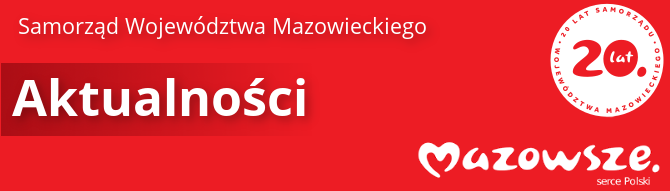 Samorząd Województwa Mazowieckiego Aktualności