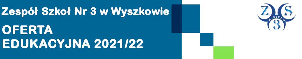 ZS3 Oferta Edukacjna 2021/2022